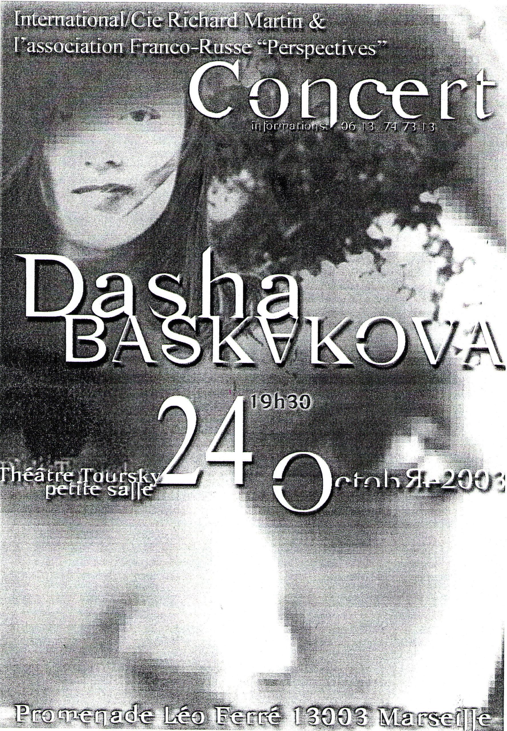Le 24 octobre 2003, dans la petite salle du théâtre Toursky ( à Marseille ) un concert de la chanteuse et compositeur Dasha Baskakova